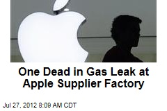 One Dead in Gas Leak at Apple Supplier Factory