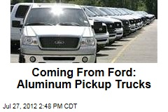 Coming From Ford: Aluminum Pickup Trucks