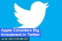 Apple Considers Big Investment in Twitter