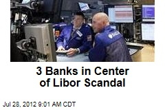 3 Banks in Center of Libor Scandal