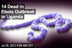 14 Dead in Ebola Outbreak in Uganda