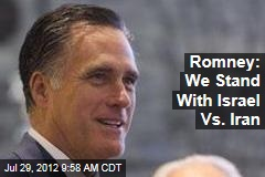 Romney: I'd Back Israeli Strike on Iran
