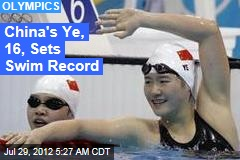 China's Ye, 16, Sets Swim Record