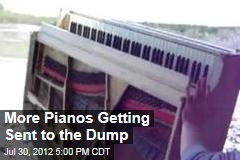 More Pianos Getting Sent to the Dump