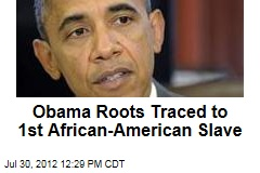 Obama Roots Traced to 1st African-American Slave