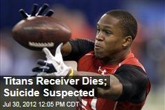 Titans Receiver Dies; Suicide Suspected