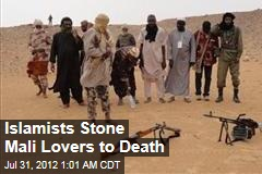 Islamists Stone Mali Lovers to Death