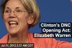 Clinton's DNC Opening Act: Elizabeth Warren