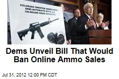 Dems Unveil Bill That Would Ban Online Ammo Sales