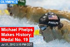 Michael Phelps Makes History: Medal No. 18