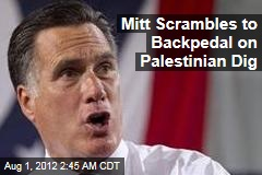 Mitt Scrambles to Backpedal on Palestinian Dig