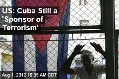 US: Cuba Still a 'Sponsor of Terrorism'