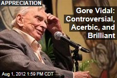 Gore Vidal: Controversial, Acerbic, and Brilliant