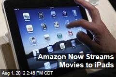 Amazon Now Streams Movies to iPads
