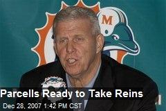 Parcells Ready to Take Reins