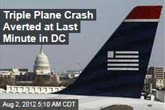 Triple Plane Crash Averted at Last Minute in DC