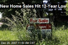 New Home Sales Hit 12-Year Low