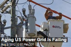 Aging US Power Grid Is Failing