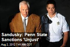 Sandusky: Penn State Sanctions 'Unjust'