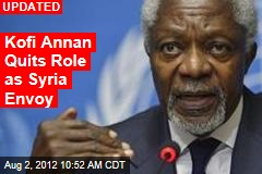 Kofi Annan Quits Role as Syria Envoy