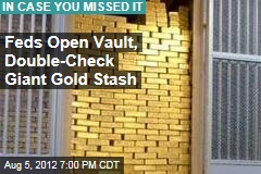 Feds Checking Giant Gold Stash
