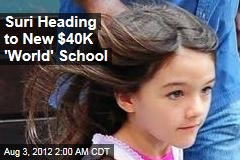 Suri Heading to New $40K 'World' School