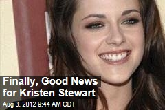 Finally, Good News for Kristen Stewart