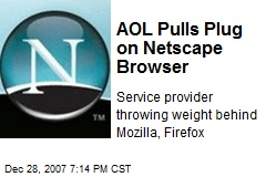 AOL Pulls Plug on Netscape Browser