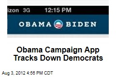Obama Campaign App Tracks Down Democrats