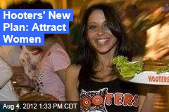 Hooters' New Plan: Attract Women