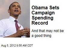 Obama Sets Campaign Spending Record
