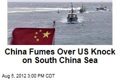 China Fumes Over US Knock on South China Sea