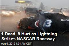1 Dead, 9 Hurt as Lightning Strikes NASCAR Racway