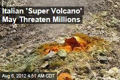 Italian 'Super Volcano' May Threaten Millions