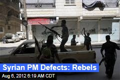 Syrian PM Defects: Rebels