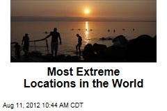 Most Extreme Locations in the World