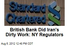 British Bank Did Iran's Dirty Work: NY Regulators