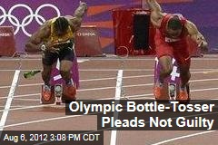 Olympic Bottle-Tosser Pleads Not Guilty