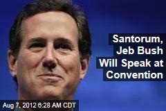 Santorum, Jeb Bush Will Speak at Convention