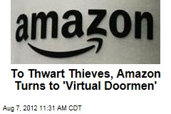 To Thwart Thieves, Amazon Turns to 'Virtual Doormen'