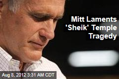Mitt Laments 'Sheik' Temple Tragedy