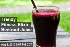 Trendy Fitness Elixir: Beetroot Juice