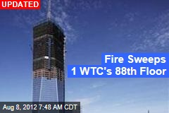 Fire Sweeps 1WTC's 88th Floor