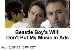 Beastie Boy's Will: Don't Put My Music in Ads