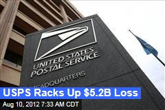 Postal Service Racks Up $5.2B Loss