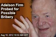 Adelson Firm Probed for Possible Bribery