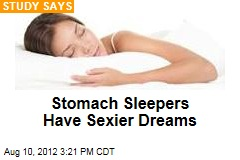 Stomach Sleepers Have Sexier Dreams