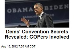 Dems' Convention Secrets Revealed: GOPers Involved