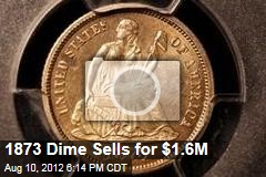 1873 Dime Sells for $1.6M
