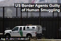 US Border Agents Guilty of Human Smuggling